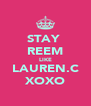 STAY  REEM LIKE LAUREN.C XOXO - Personalised Poster A4 size