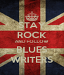 STAY ROCK AND FOLLOW BLUES WRITERS - Personalised Poster A4 size