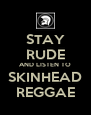 STAY RUDE AND LISTEN TO SKINHEAD REGGAE - Personalised Poster A4 size