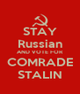 STAY Russian AND VOTE FOR COMRADE STALIN - Personalised Poster A4 size