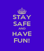 STAY SAFE AND HAVE FUN! - Personalised Poster A4 size