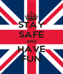 STAY SAFE AND HAVE FUN - Personalised Poster A4 size