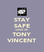 STAY SAFE LOCK UP TONY VINCENT - Personalised Poster A4 size