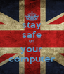 stay safe on your computer - Personalised Poster A4 size