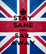 STAY SANE AND SAIL AWAY - Personalised Poster A4 size