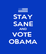 STAY SANE AND VOTE  OBAMA - Personalised Poster A4 size