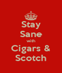 Stay Sane with Cigars & Scotch - Personalised Poster A4 size