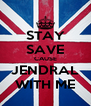 STAY SAVE CAUSE JENDRAL WITH ME - Personalised Poster A4 size