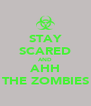 STAY SCARED AND AHH THE ZOMBIES - Personalised Poster A4 size