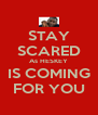 STAY SCARED As HESKEY IS COMING FOR YOU - Personalised Poster A4 size