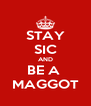 STAY SIC AND BE A  MAGGOT - Personalised Poster A4 size