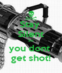 Stay  Silent So you dont  get shot! - Personalised Poster A4 size