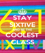 STAY SIXTIVE AND BE THE COOLEST CLASS - Personalised Poster A4 size