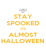 STAY SPOOKED IT'S ALMOST HALLOWEEN - Personalised Poster A4 size
