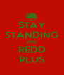 STAY STANDING AND REDD PLUS - Personalised Poster A4 size
