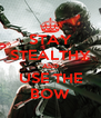 STAY STEALTHY AND USE THE BOW - Personalised Poster A4 size