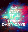 STAY STILL AND scream DAISY CAVE  - Personalised Poster A4 size