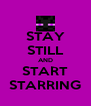 STAY STILL AND START STARRING - Personalised Poster A4 size