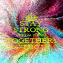 "STAY STRONG AND ALWAYS TOGETHER! ""TBC"" - Personalised Poster A4 size"