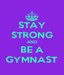 STAY STRONG AND BE A GYMNAST - Personalised Poster A4 size
