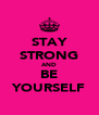 STAY STRONG AND BE YOURSELF - Personalised Poster A4 size