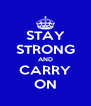 STAY STRONG AND CARRY ON - Personalised Poster A4 size