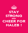 STAY STRONG AND CHEER FOR HALEB ! - Personalised Poster A4 size