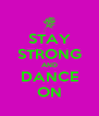 STAY STRONG AND DANCE ON - Personalised Poster A4 size
