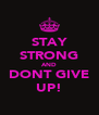 STAY STRONG AND DONT GIVE UP! - Personalised Poster A4 size