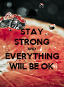 STAY STRONG AND EVERYTHING WIIL BE OK - Personalised Poster A4 size