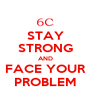 STAY STRONG AND FACE YOUR PROBLEM - Personalised Poster A4 size