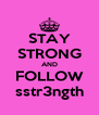 STAY STRONG AND FOLLOW sstr3ngth - Personalised Poster A4 size