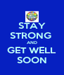 STAY STRONG  AND GET WELL SOON - Personalised Poster A4 size