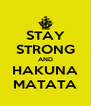 STAY STRONG AND HAKUNA MATATA - Personalised Poster A4 size