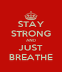STAY STRONG AND JUST BREATHE - Personalised Poster A4 size