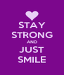 STAY STRONG AND JUST SMILE - Personalised Poster A4 size