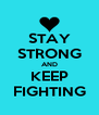 STAY STRONG AND KEEP FIGHTING - Personalised Poster A4 size