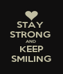 STAY  STRONG  AND   KEEP    SMILING   - Personalised Poster A4 size