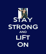 STAY STRONG AND LIFT ON - Personalised Poster A4 size