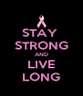 STAY  STRONG AND LIVE LONG - Personalised Poster A4 size