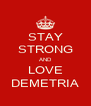 STAY STRONG AND LOVE DEMETRIA - Personalised Poster A4 size