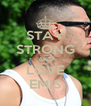 STAY STRONG AND LOVE EMIS - Personalised Poster A4 size