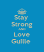 Stay  Strong AND Love Guille  - Personalised Poster A4 size