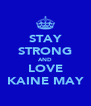STAY STRONG AND LOVE KAINE MAY - Personalised Poster A4 size