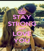 STAY STRONG AND LOVE YOU - Personalised Poster A4 size