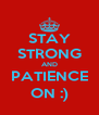 STAY STRONG AND PATIENCE ON :) - Personalised Poster A4 size