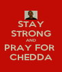 STAY STRONG AND PRAY FOR  CHEDDA - Personalised Poster A4 size
