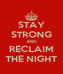 STAY STRONG AND RECLAIM THE NIGHT - Personalised Poster A4 size