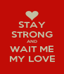 STAY STRONG AND WAIT ME MY LOVE - Personalised Poster A4 size