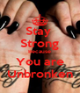 Stay  Strong Because You are Unbronken - Personalised Poster A4 size